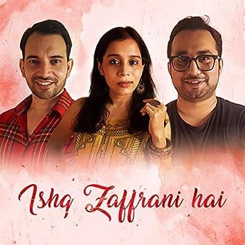 Ishq Zaffrani Hai (feat. Aditi Paul)