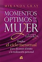 Momentos óptimos de la mujer: Emplea el ciclo menstrual para alcanzar el éxito y la realización personal (Taller de la hec...