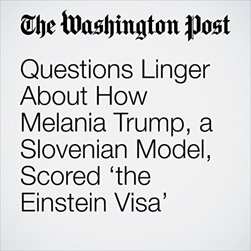 Questions Linger About How Melania Trump, a Slovenian Model, Scored 'the Einstein Visa' copertina