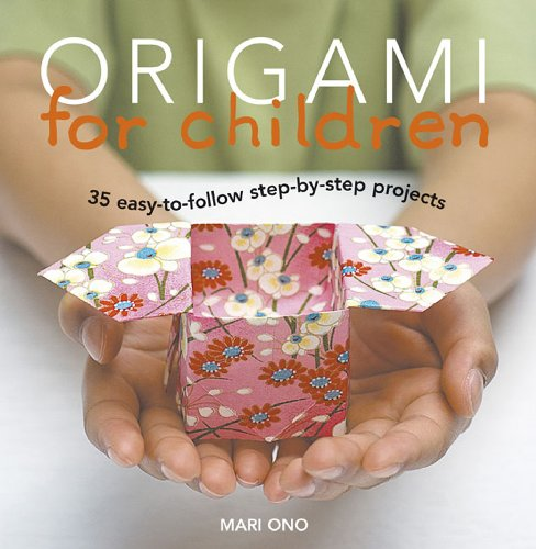 Origami for Children: 35 step-by-step projects (English Edition)