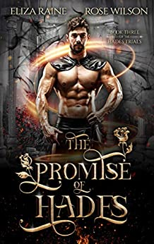 The Promise of Hades: A Fated Mates Fantasy Romance (The Hades Trials Book 3) by [Eliza Raine, Rose Wilson]