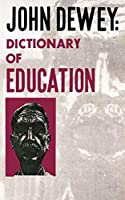 John Dewey: Dictionary of Education