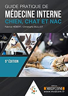 Guide pratique de medecine interne du chien, chat et des nacs 5ed