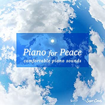 """Piano for Peace """"comfortable piano sounds"""""""