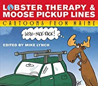 Lobster Therapy & Moose Pick-up Lines: Cartoons from Maine