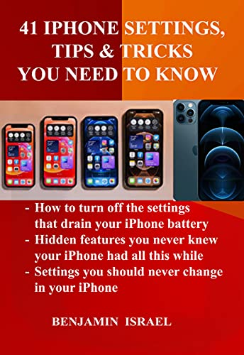 41 IPHONE SETTINGS, TIPS & TRICKS YOU NEED TO KNOW (English Edition)