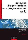 Initiation à l'algorithmique et à la programmation en C - 3e éd.