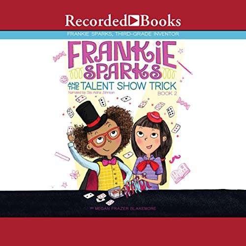 Frankie Sparks and the Talent Show Trick cover art
