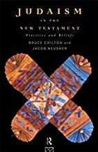 Judaism in the New Testament: Practices and Beliefs