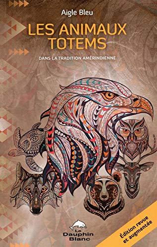 Les animaux totems - Dans la tradition amérindienne
