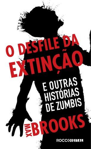O desfile da extinção: E outras histórias de zumbis (Guerra Mundial Z)