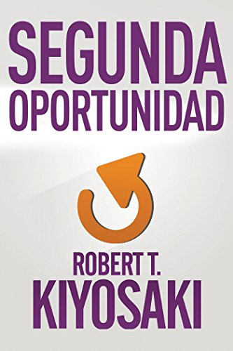 Segunda oportunidad / Second Chance: for Your Money, Your Life and Our World (Spanish Edition)