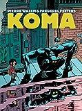 Koma - Intégrale - Les Humanoïdes Associés - 10/05/2017