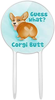 GRAPHICS & MORE Acrylic Guess What Corgi Butt Funny Joke Cake Topper Party Decoration for Wedding Anniversary Birthday Graduation