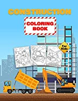 Construction Coloring Book For Kids: Construction Vehicles Coloring Book for Toddlers, Preschoolers and Kids Ages 2-4 4-8, Filled With 40+ Designs of Big Trucks, Cranes, Tractors and Many More