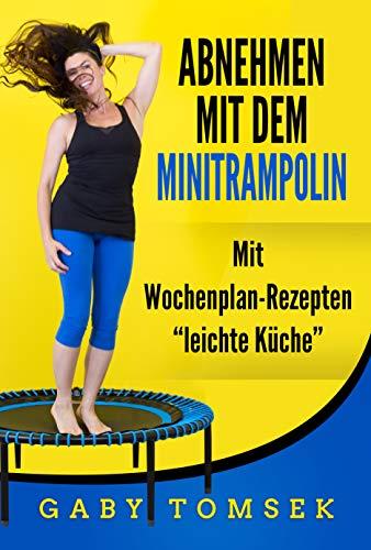 Abnehmen mit dem Minitrampolin: Mit Wochenplan-Rezepten