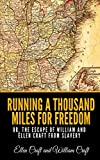 Running a Thousand Miles for Freedom or, the Escape of William and Ellen Craft from Slavery