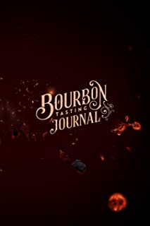 Bourbon Tasting Journal: Perfect gift for bourbon lover - Keep your whiskey adventures organized