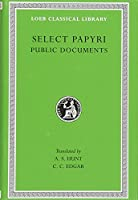 Select Papyri, Volume II: Public Documents (Loeb Classical Library)