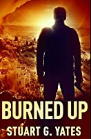 Burned Up: Premium Hardcover Edition