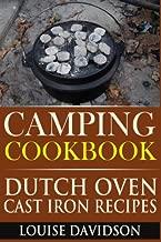 Camping Cookbook: Dutch Oven Cast Iron Recipes (Volume 3)