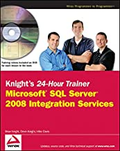 Knight′s 24–Hour Trainer: Microsoft SQL Server 2008 Integration Services