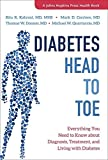 Diabetes Head to Toe: Everything You Need to Know about Diagnosis, Treatment, and Living with...