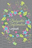 Babysitter Information: Babysitter Instructions and Emergency Contact Information Notepad,For Nanny or Babysitter to Record Baby or Toddler Sleeping, Feeding, Diaper Changes, and Other,6x9 120 pages