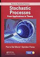 Stochastic Processes: From Applications to Theory (Chapman & Hall/CRC Texts in Statistical Science)