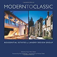 MODERN TO CLASSIC: Residential Estates by Landry Design Group