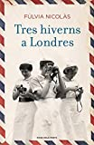 Tres hiverns a Londres (Catalan Edition)