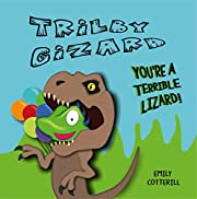 Trilby Gizard, you're a terrible lizard