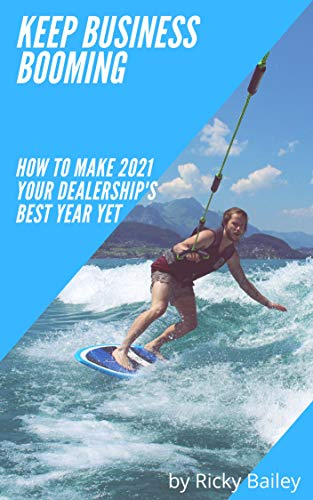 Keep Business Booming: How to Make 2021 Your Dealership's Best Year Yet (English Edition)