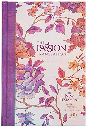 The Passion Translation New Testament (2020 Edition) HC Peony: With Psalms, Proverbs, and Song of Songs (Hardcover) – A Perfect Gift for Confirmation, Holidays, and More