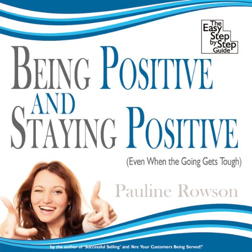 Being Positive and Staying Positive                   By:                                                                                                                                 Pauline Rowson                               Narrated by:                                                                                                                                 uncredited                      Length: 2 hrs and 17 mins     Not rated yet     Overall 0.0