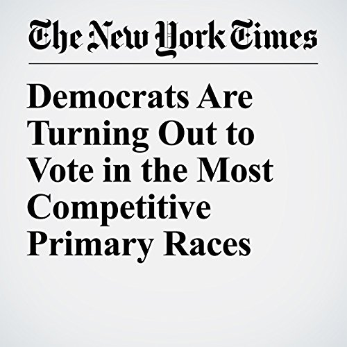 Democrats Are Turning Out to Vote in the Most Competitive Primary Races audiobook cover art