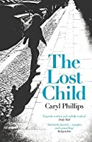 The Lost Child by Caryl Phillips(2015-09-03)