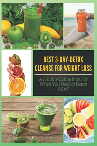 Best 3 Day Detox Cleanse for Weight Loss: A Healthy Eating Plan For When...