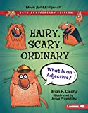 Hairy, Scary, Ordinary, 20th Anniversary Edition: What Is an Adjective? (Words Are CATegorical ®...