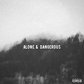 Alone and Dangerous