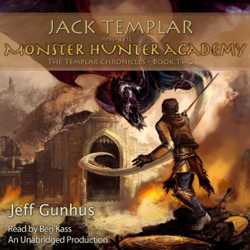 Jack Templar and the Monster Hunter Academy: The Templar Chronicles: Book 2 audiobook cover art