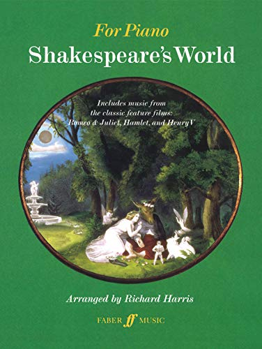 Shakespeare's World: (Piano): Includes Music from the Feature Films: Romeo & Juliet, Hamlet & Henry V (Faber Edition)