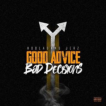 Good Advice Bad Decisions