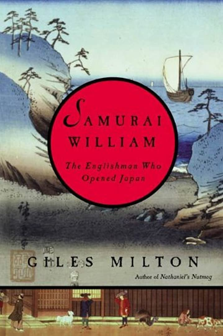 スリム克服する主流Samurai William: The Englishman Who Opened Japan (English Edition)