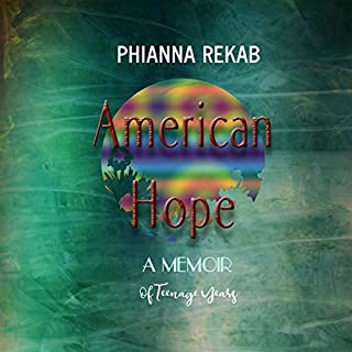American Hope: A Memoir of Teenage Years                   Written by:                                                                                                                                 Phianna Rekab                               Narrated by:                                                                                                                                 Phianna Rekab                      Length: 3 hrs and 57 mins     Not rated yet     Overall 0.0