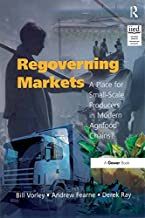 Regoverning Markets: A Place for Small-Scale Producers in Modern Agrifood Chains? (Gower Sustainable Food Chains Series)