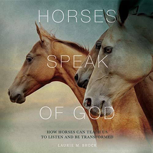 Horses Speak of God Audiobook By Laurie M. Brock cover art