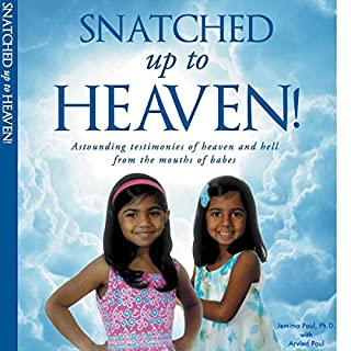 Snatched Up to Heaven!                   By:                                                                                                                                 Jemima Paul PhD,                                                                                        Arvind Paul                               Narrated by:                                                                                                                                 Rebecca McKernan                      Length: 2 hrs and 39 mins     5 ratings     Overall 4.6