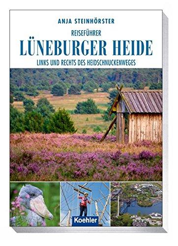 Reiseführer Lüneburger Heide - Links und rechts des Heidschnuckenweges