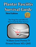 Plantar Fasciitis Survival Guide: The Ultimate Program to Beat Plantar Fasciitis!